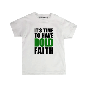 customoko-its-time-to-have-bold-faith-kids-tshirt-featured-image